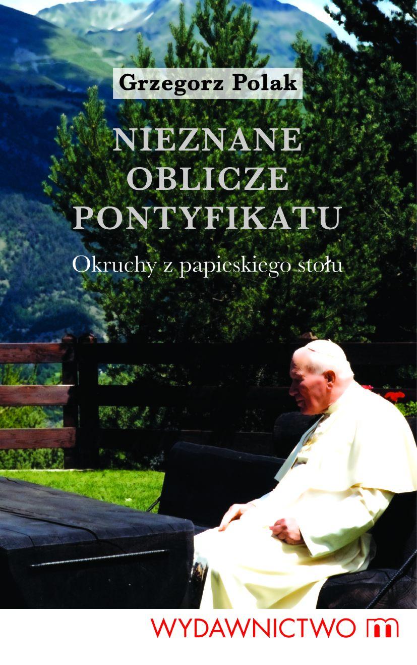 Nieznane oblicze pontyfikatu - Ebook (Książka EPUB) do pobrania w formacie EPUB