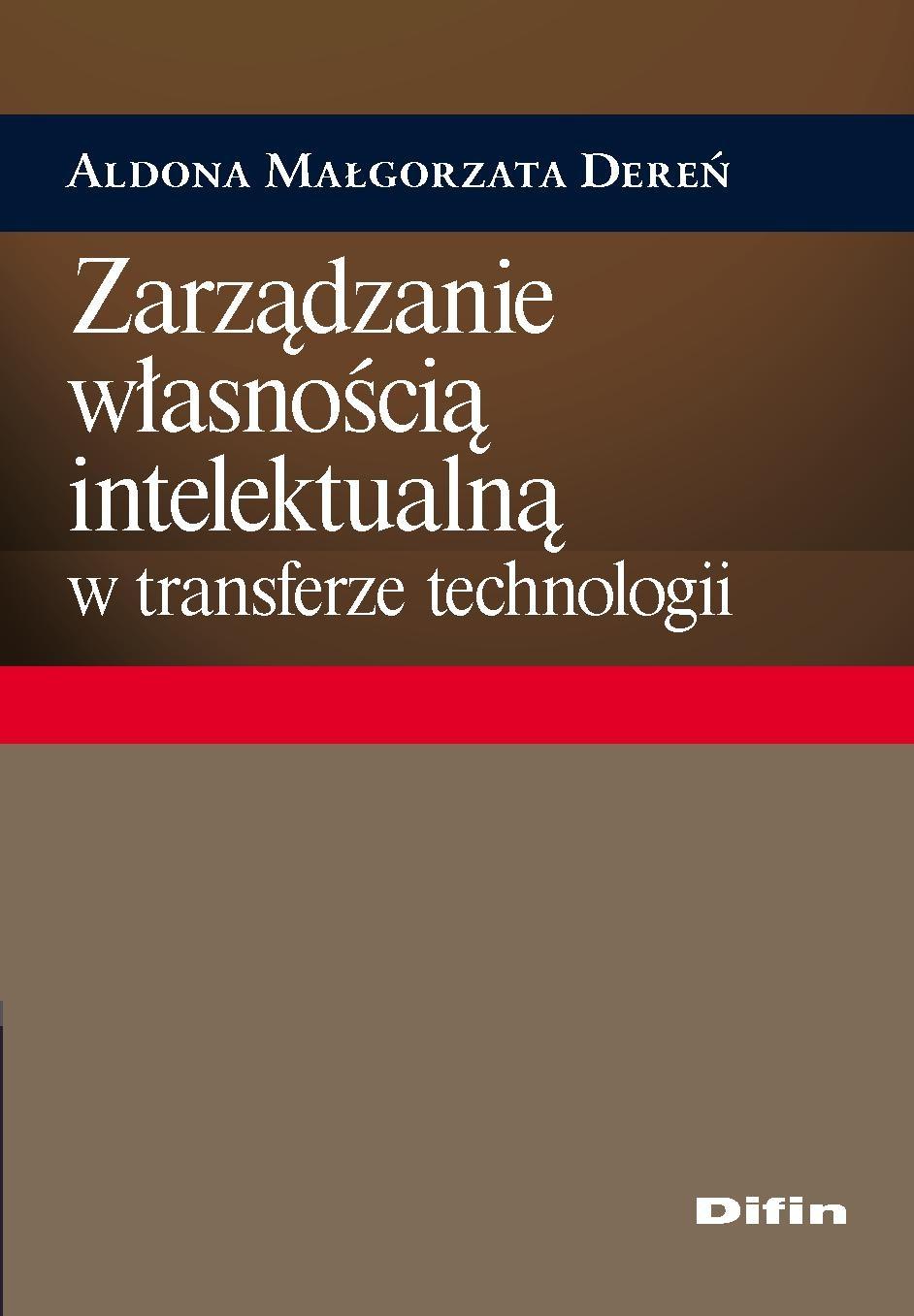 Zarządzanie własnością intelektualną w transferze technologii - Ebook (Książka EPUB) do pobrania w formacie EPUB
