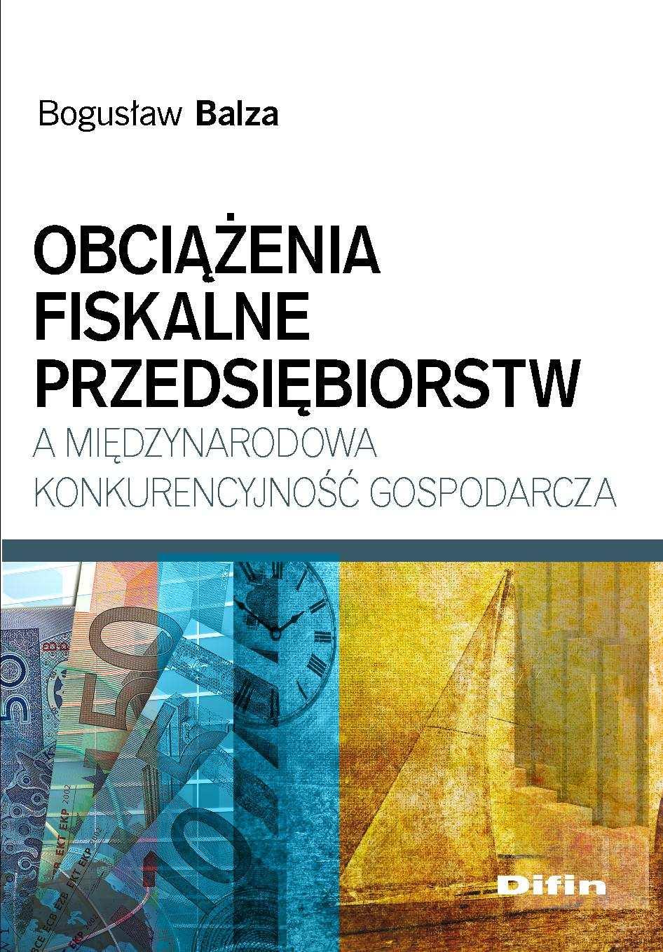 Obciążenia fiskalne przedsiębiorstw a międzynarodowa konkurencyjność gospodarcza - Ebook (Książka EPUB) do pobrania w formacie EPUB