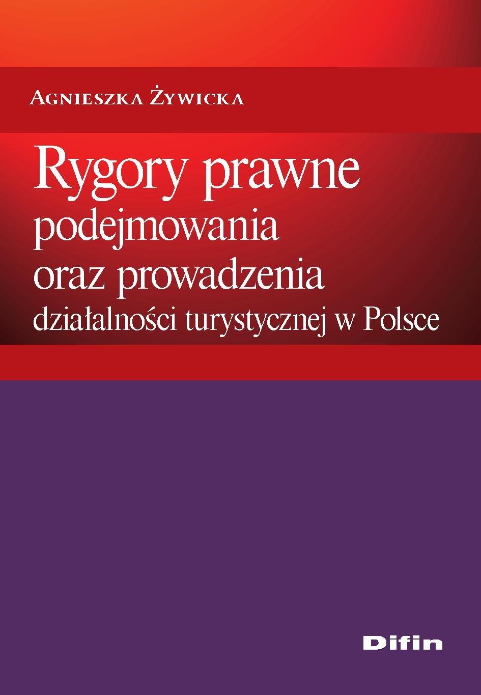 Rygory prawne podejmowania i prowadzenia działalności turystycznej w Polsce - Ebook (Książka EPUB) do pobrania w formacie EPUB
