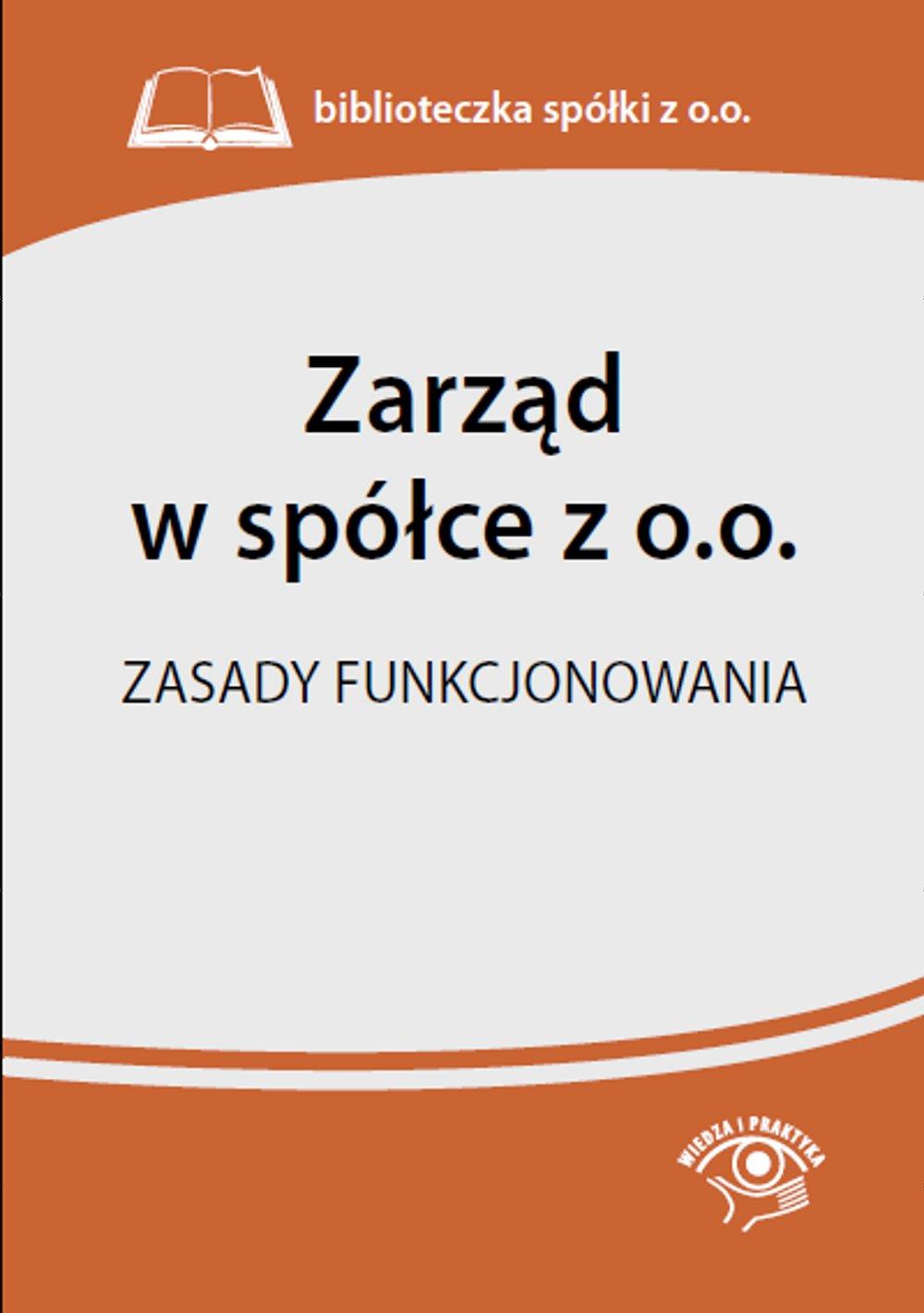 Zarząd w spółce z o.o. Zasady funkcjonowania - Ebook (Książka PDF) do pobrania w formacie PDF