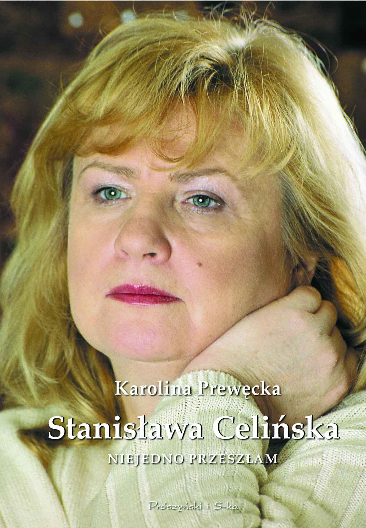 Stanisława Celińska. Niejedno przeszłam - Ebook (Książka na Kindle) do pobrania w formacie MOBI
