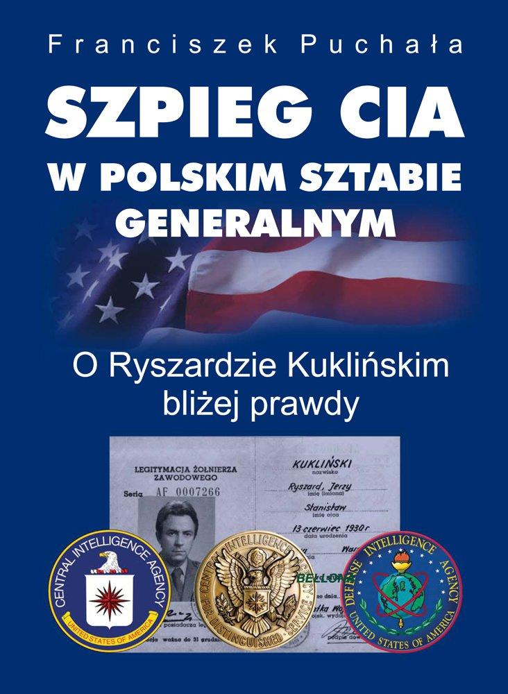 Szpieg CIA w polskim Sztabie Generalnym - Ebook (Książka EPUB) do pobrania w formacie EPUB