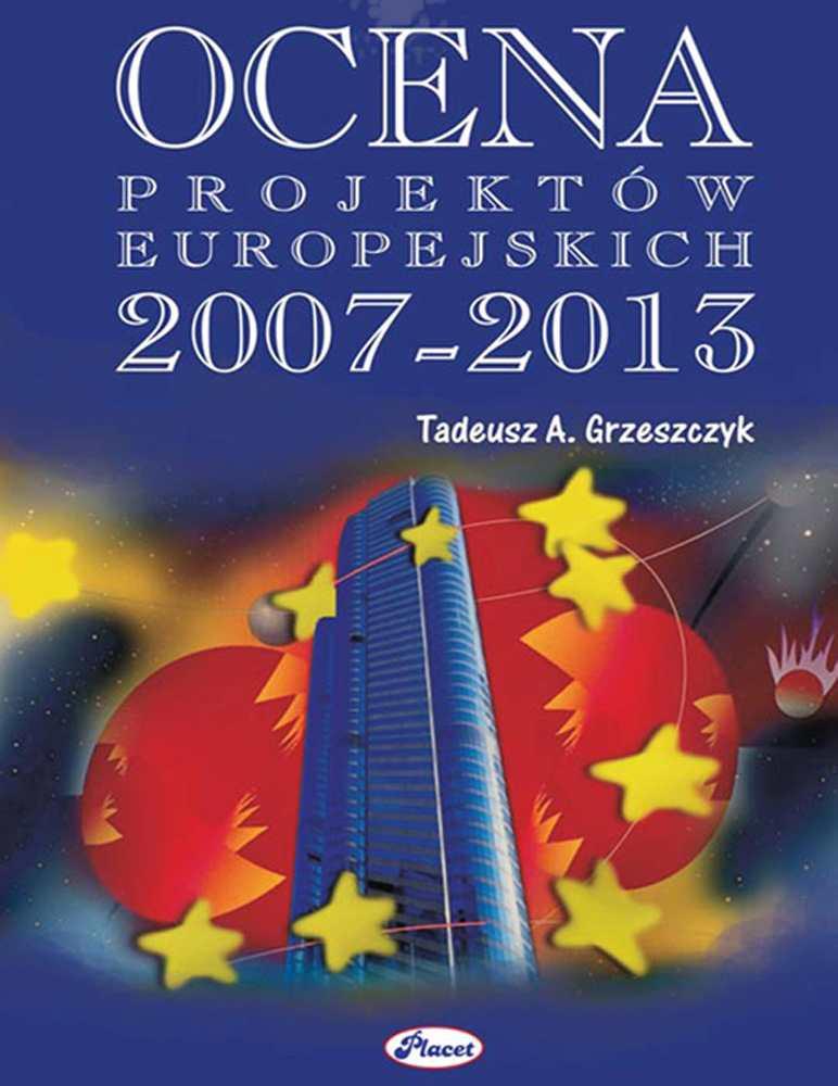 Ocena projektów europejskich 2007-2013 - Ebook (Książka PDF) do pobrania w formacie PDF