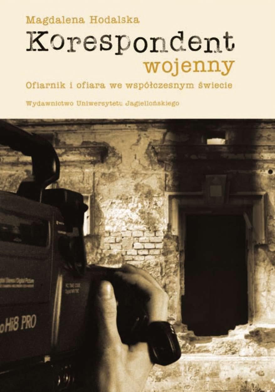 Korespondent wojenny Ofiarnik i ofiara we współczesnym świecie - Ebook (Książka PDF) do pobrania w formacie PDF