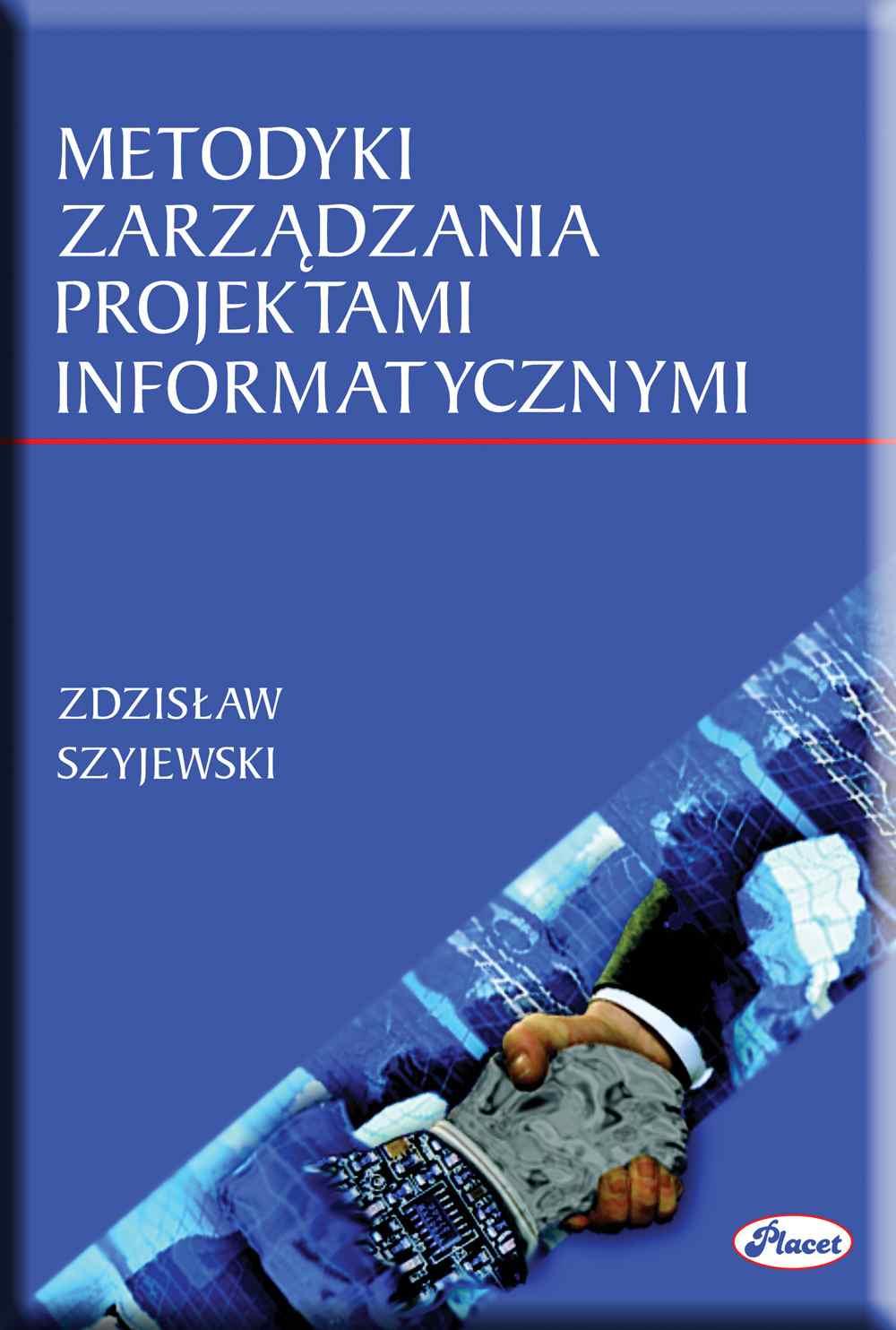 Metodyki zarządzania projektami informatycznymi - Ebook (Książka PDF) do pobrania w formacie PDF