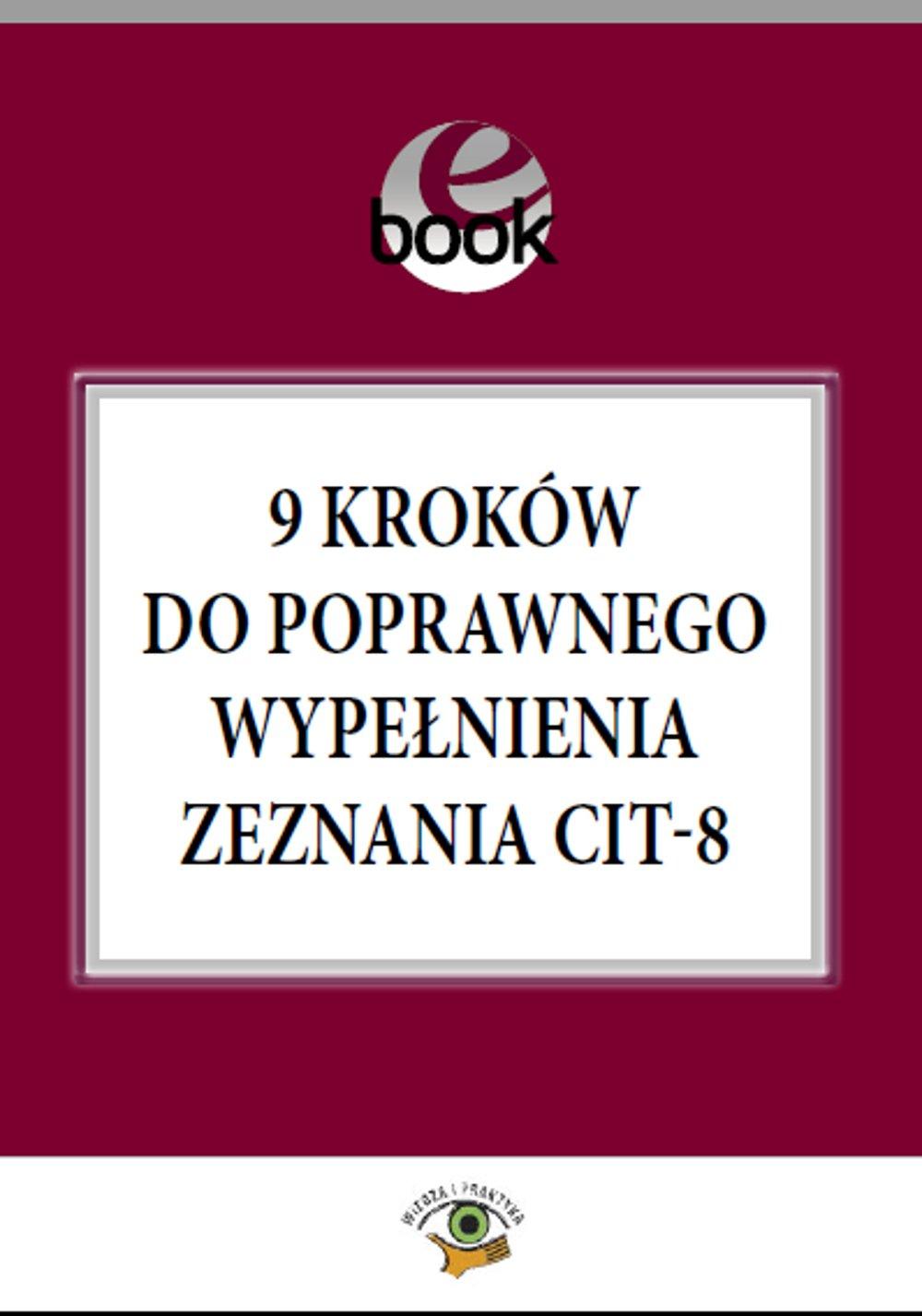 9 kroków do poprawnego wypełnienia zeznania CIT–8 - Ebook (Książka PDF) do pobrania w formacie PDF