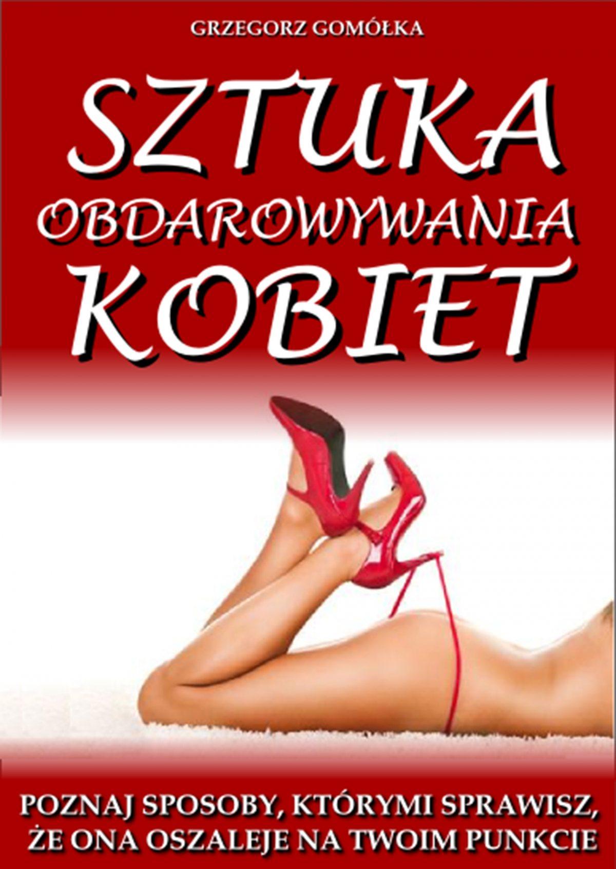 Sztuka obdarowywania kobiet - Ebook (Książka EPUB) do pobrania w formacie EPUB