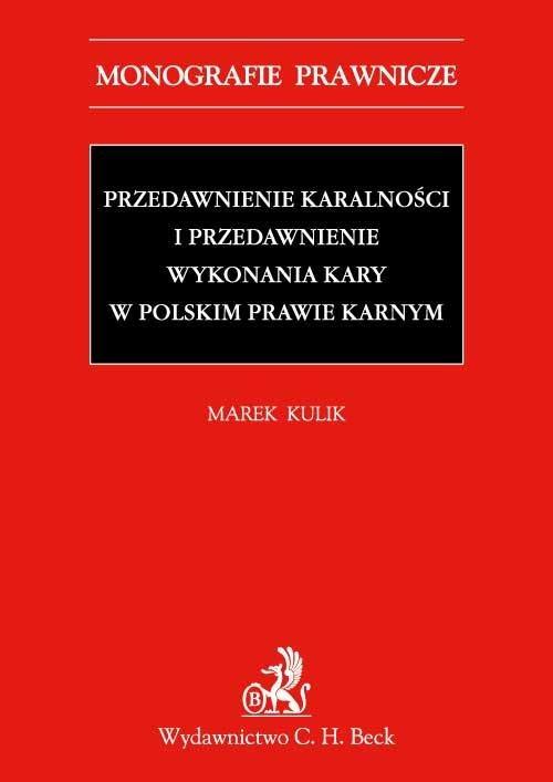Przedawnienie karalności i przedawnienie wykonania kary w polskim prawie karnym - Ebook (Książka PDF) do pobrania w formacie PDF