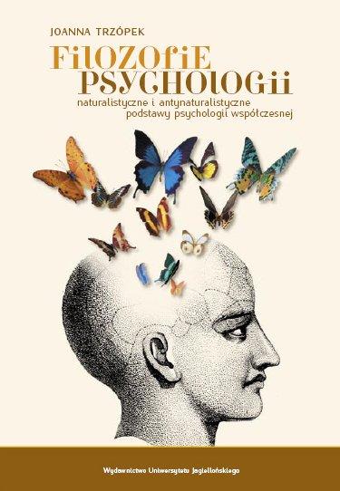 Filozofie psychologii Naturalistyczne i antynaturalistyczne podstawy psychologii współczesnej - Ebook (Książka PDF) do pobrania w formacie PDF