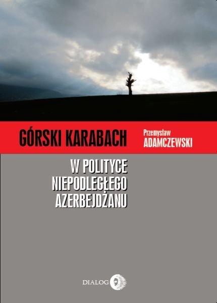 Górski Karabach w polityce niepodległego Azerbejdżanu - Ebook (Książka EPUB) do pobrania w formacie EPUB