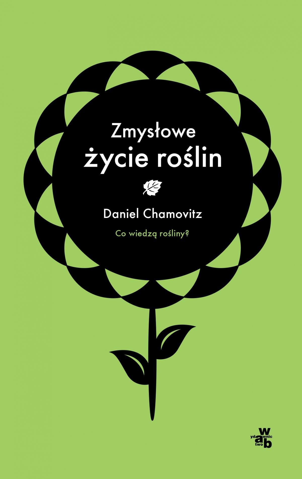 Zmysłowe życie roślin - Daniel Chamowitz