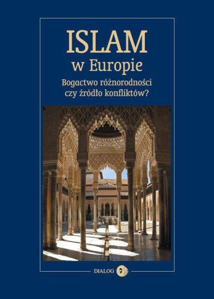 Islam w Europie. Bogactwo różnorodności czy źródło konfliktów? - Ebook (Książka EPUB) do pobrania w formacie EPUB