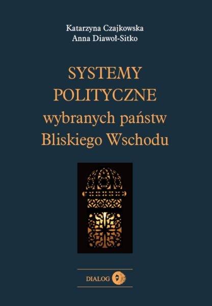 Systemy polityczne wybranych państw Bliskiego Wschodu - Ebook (Książka na Kindle) do pobrania w formacie MOBI