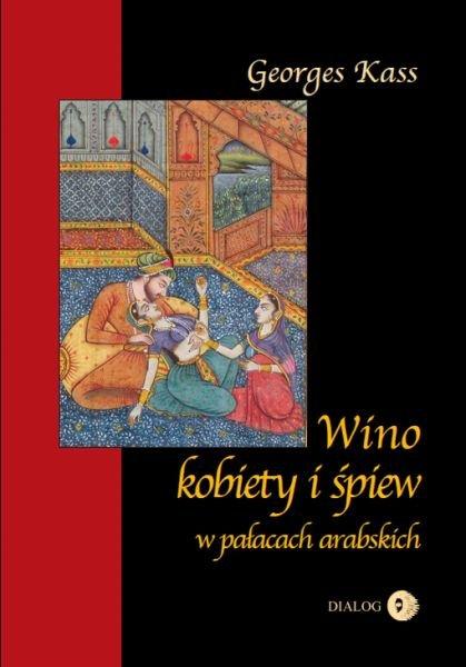 Wino, kobiety i śpiew w pałacach arabskich - Ebook (Książka EPUB) do pobrania w formacie EPUB