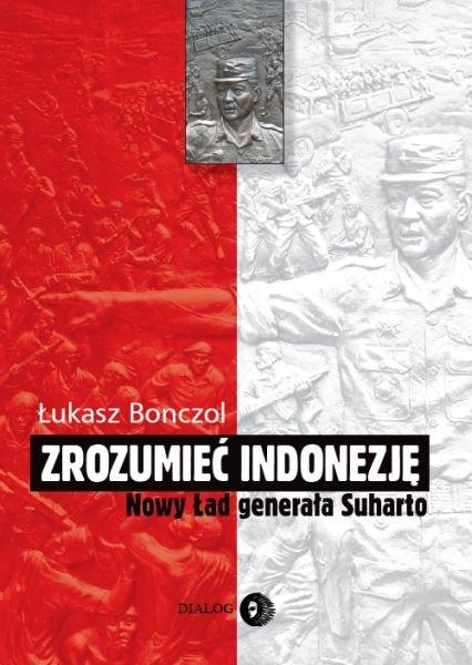 Zrozumieć Indonezję. Nowy Ład generała Suharto - Ebook (Książka na Kindle) do pobrania w formacie MOBI