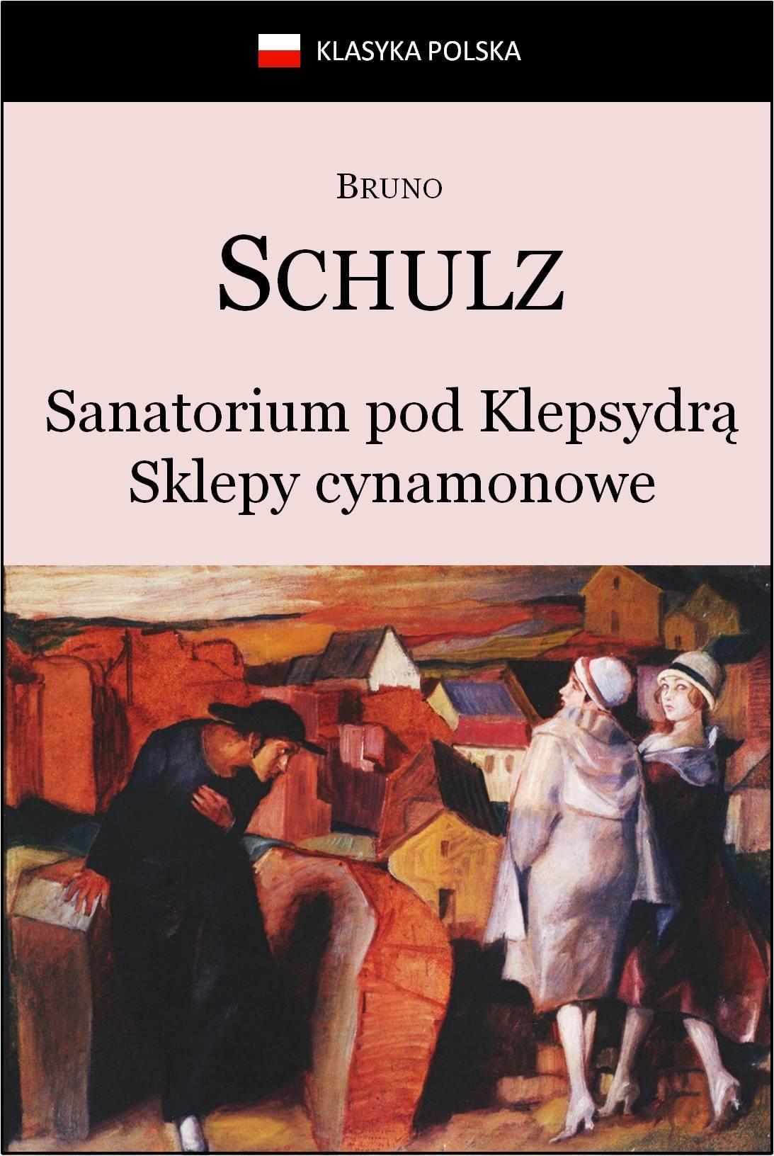 Sanatorium Pod Klepsydrą. Sklepy cynamonowe - Ebook (Książka EPUB) do pobrania w formacie EPUB
