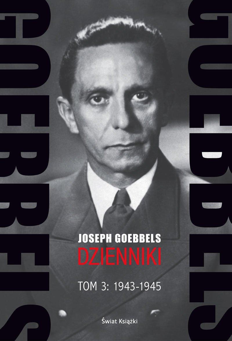 Goebbels. Dzienniki. Tom 3: 1943-1945 - Ebook (Książka na Kindle) do pobrania w formacie MOBI