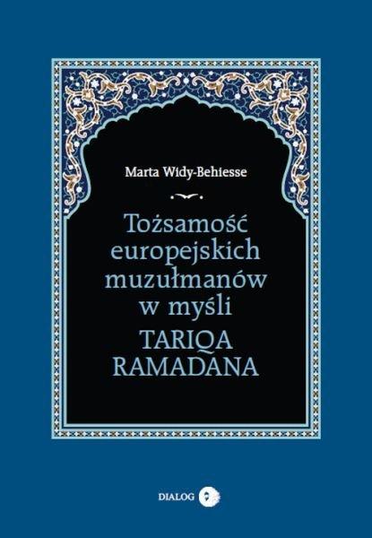 Tożsamość europejskich muzułmanów w myśli Tariqa Ramadana - Ebook (Książka EPUB) do pobrania w formacie EPUB