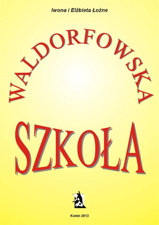 Szkoła waldorfowska - Ebook (Książka EPUB) do pobrania w formacie EPUB