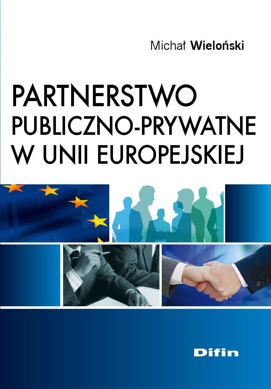 Partnerstwo publiczno-prywatne w Unii Europejskiej - Ebook (Książka PDF) do pobrania w formacie PDF