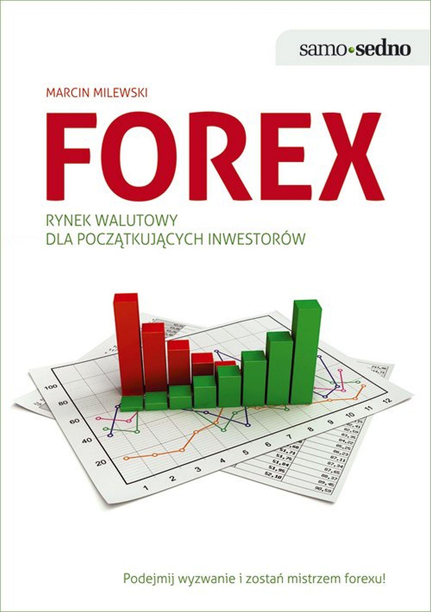 Samo Sedno - Forex. Rynek walutowy dla początkujących inwestorów - Ebook (Książka EPUB) do pobrania w formacie EPUB
