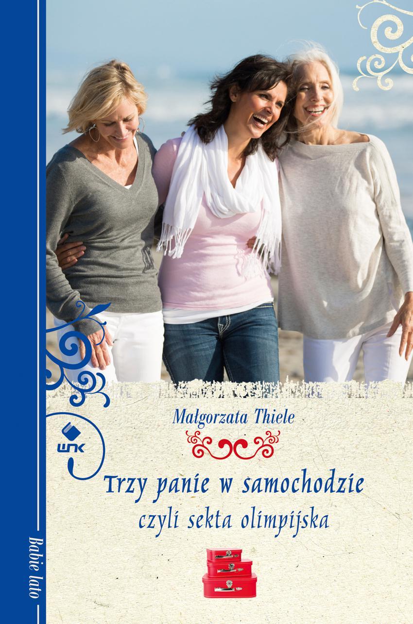 Trzy panie w samochodzie, czyli sekta olimpijska - Ebook (Książka na Kindle) do pobrania w formacie MOBI