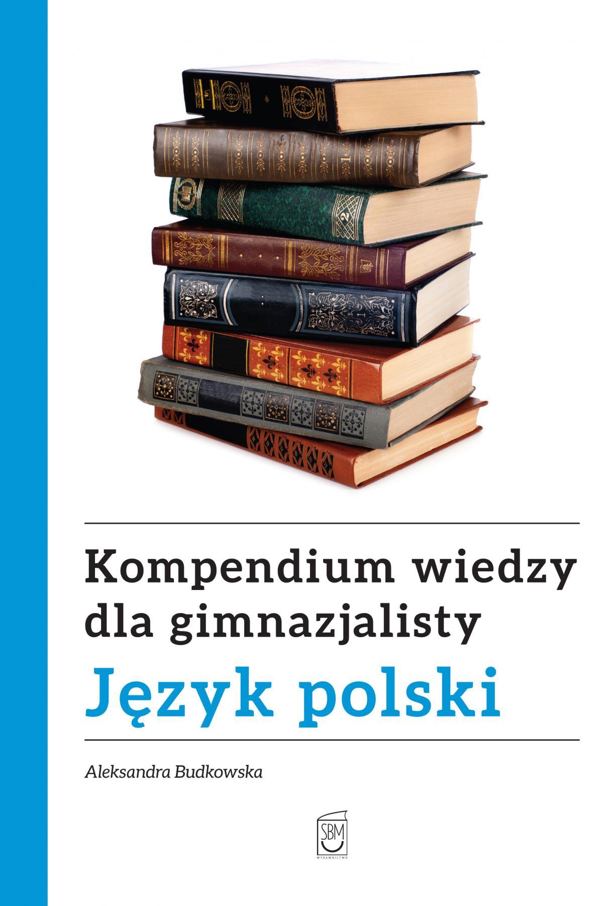 Kompendium wiedzy gimnazjalisty. Język polski - Ebook (Książka PDF) do pobrania w formacie PDF