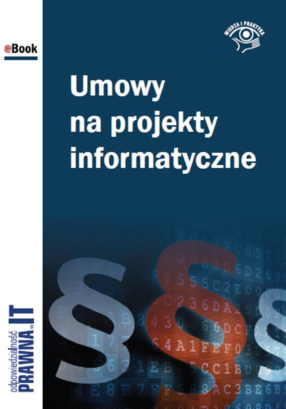 Umowy na projekty informatyczne - Ebook (Książka EPUB) do pobrania w formacie EPUB