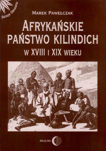 Afrykańskie państwo Kilindich w XVIII i XIX wieku - Ebook (Książka na Kindle) do pobrania w formacie MOBI