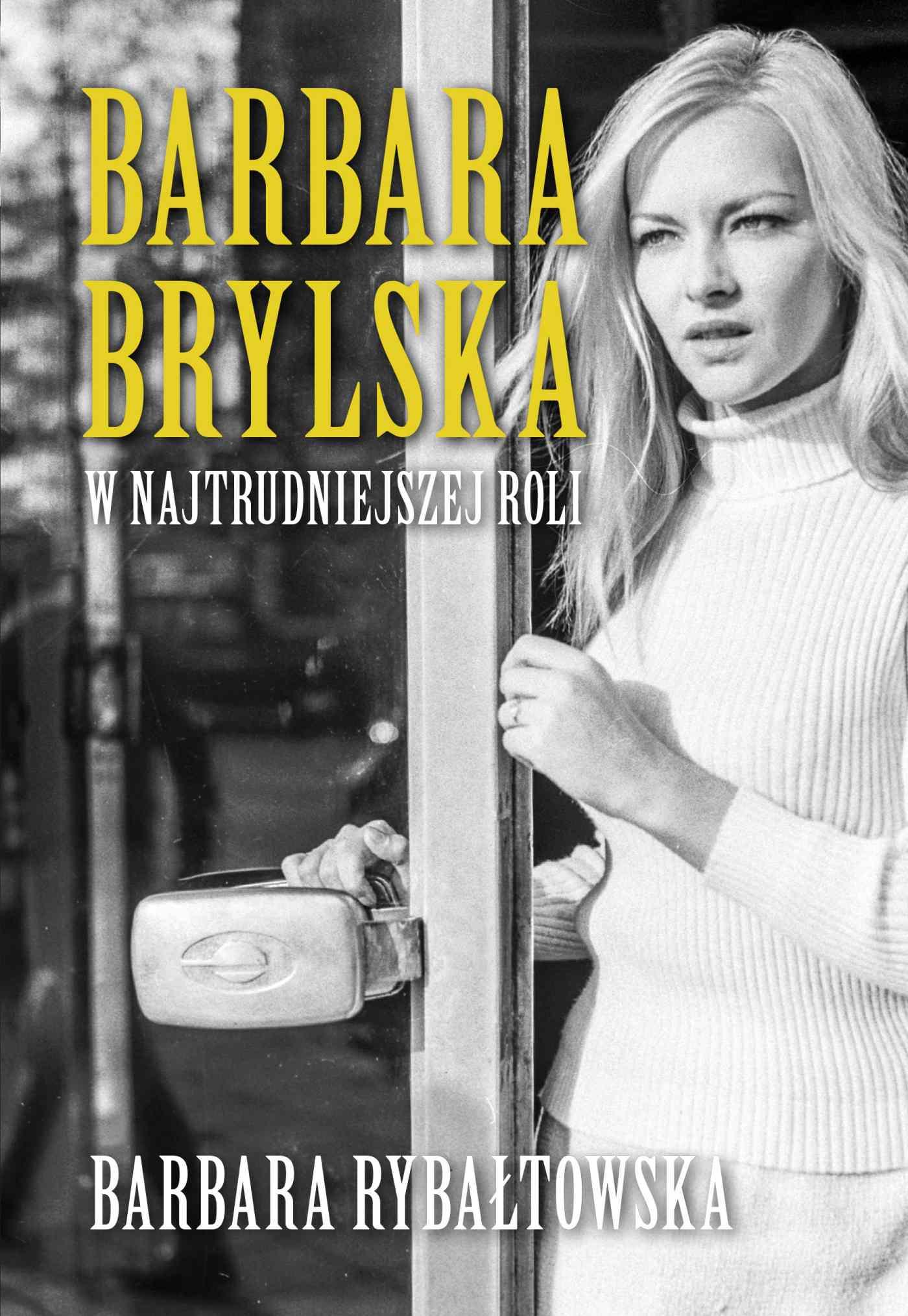 Barbara Brylska. W najtrudniejszej roli - Ebook (Książka EPUB) do pobrania w formacie EPUB