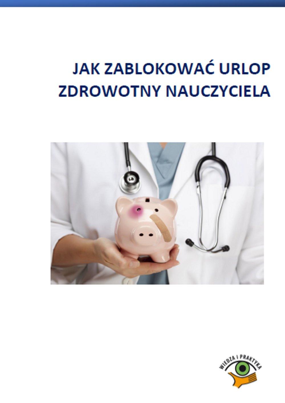 Jak zablokować urlop zdrowotny nauczyciela - Ebook (Książka PDF) do pobrania w formacie PDF