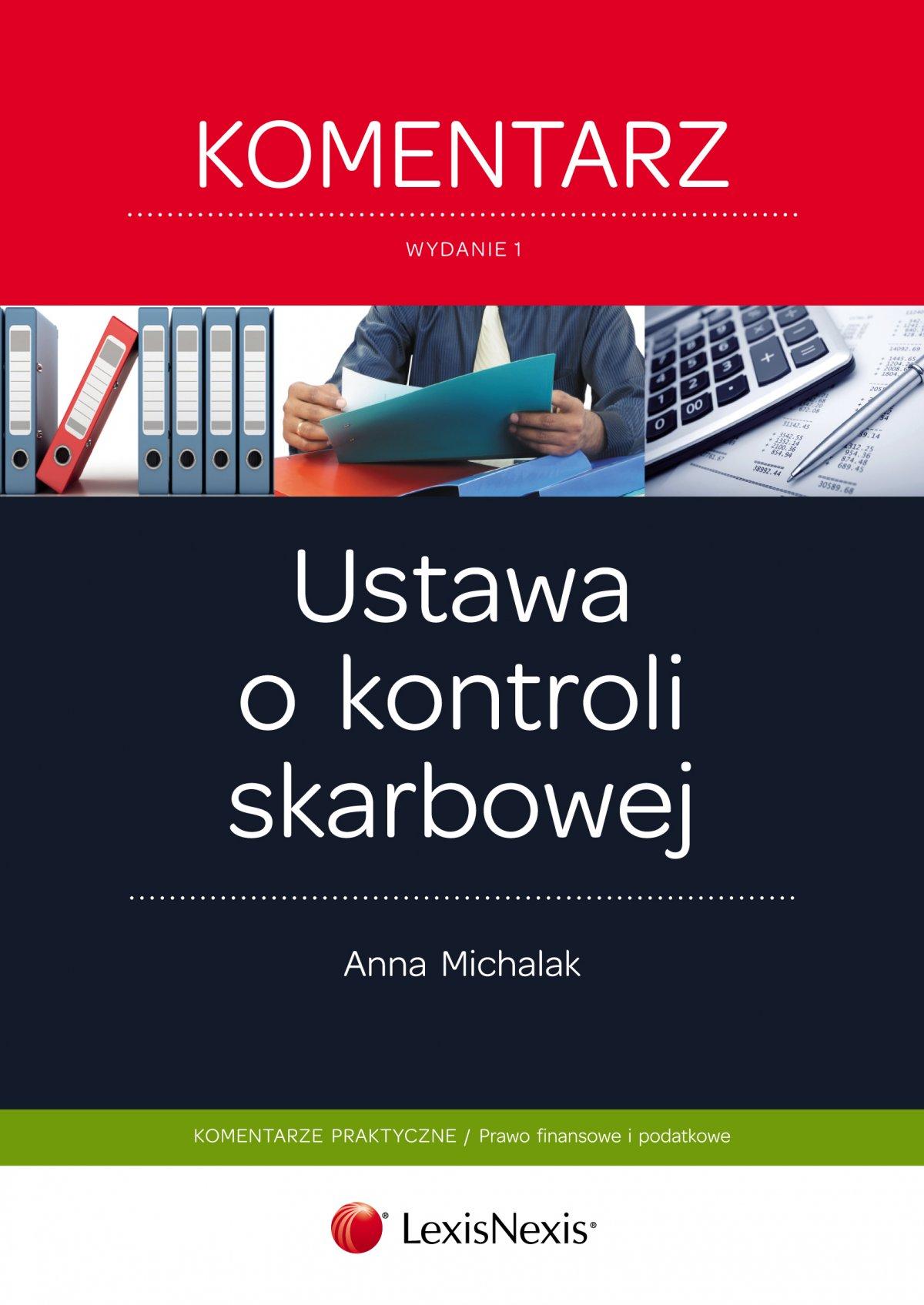 Ustawa o kontroli skarbowej. Komentarz. Wydanie 1 - Ebook (Książka EPUB) do pobrania w formacie EPUB