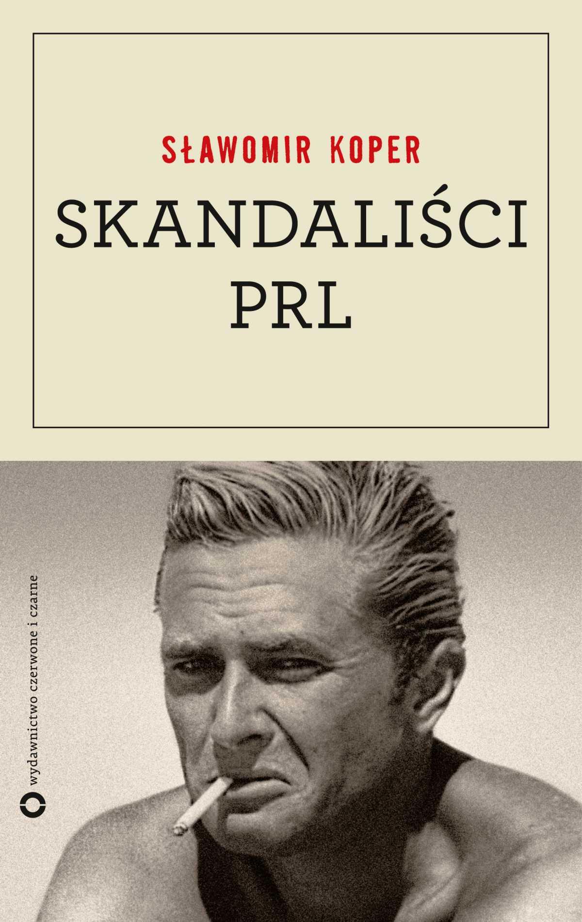 Skandaliści PRL - Ebook (Książka na Kindle) do pobrania w formacie MOBI