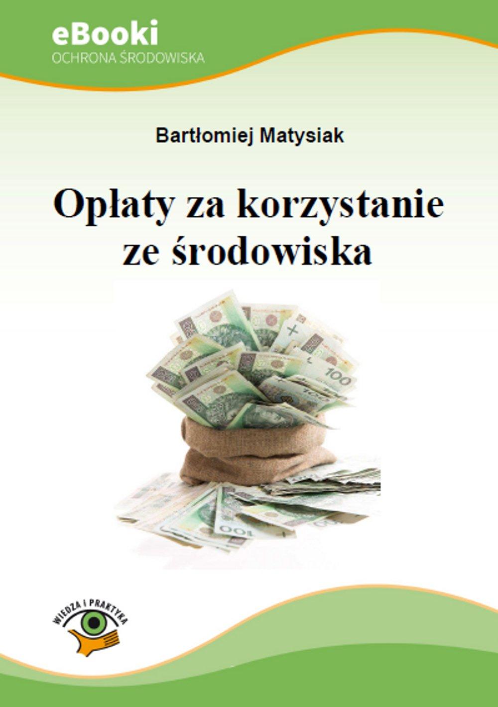 Opłaty za korzystanie ze środowiska - Ebook (Książka PDF) do pobrania w formacie PDF
