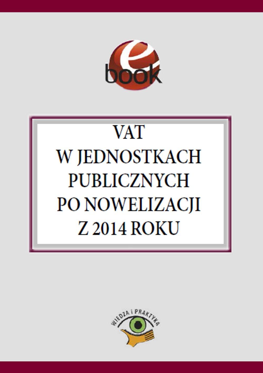 VAT w jednostkach publicznych po nowelizacji z 2014 roku - Ebook (Książka PDF) do pobrania w formacie PDF