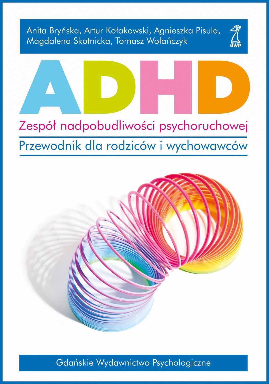 ADHD. Zespół nadpobudliwości psychoruchowej. Przewodnik dla rodziców i wychowawców. - Ebook (Książka na Kindle) do pobrania w formacie MOBI