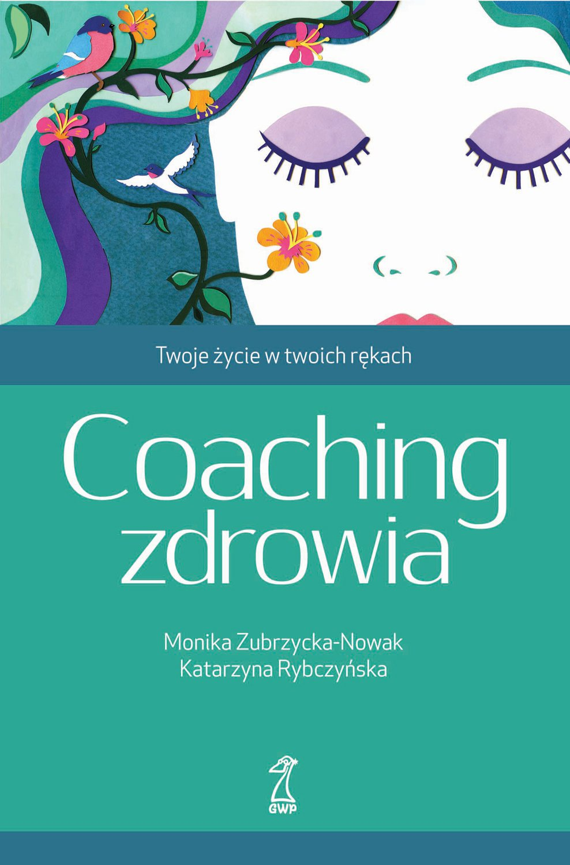 Coaching zdrowia. Twoje życie w twoich rękach - Ebook (Książka na Kindle) do pobrania w formacie MOBI