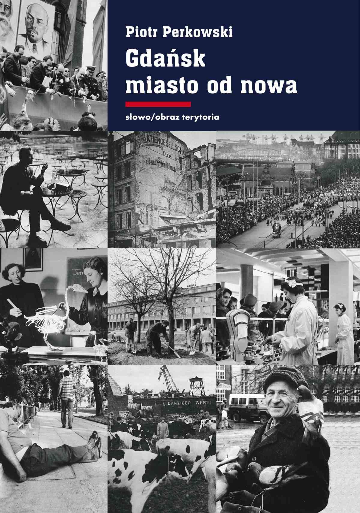Gdańsk - miasto od nowa. Kształtowanie społeczeństwa i warunki bytowe w latach 1945–1970 - Ebook (Książka na Kindle) do pobrania w formacie MOBI