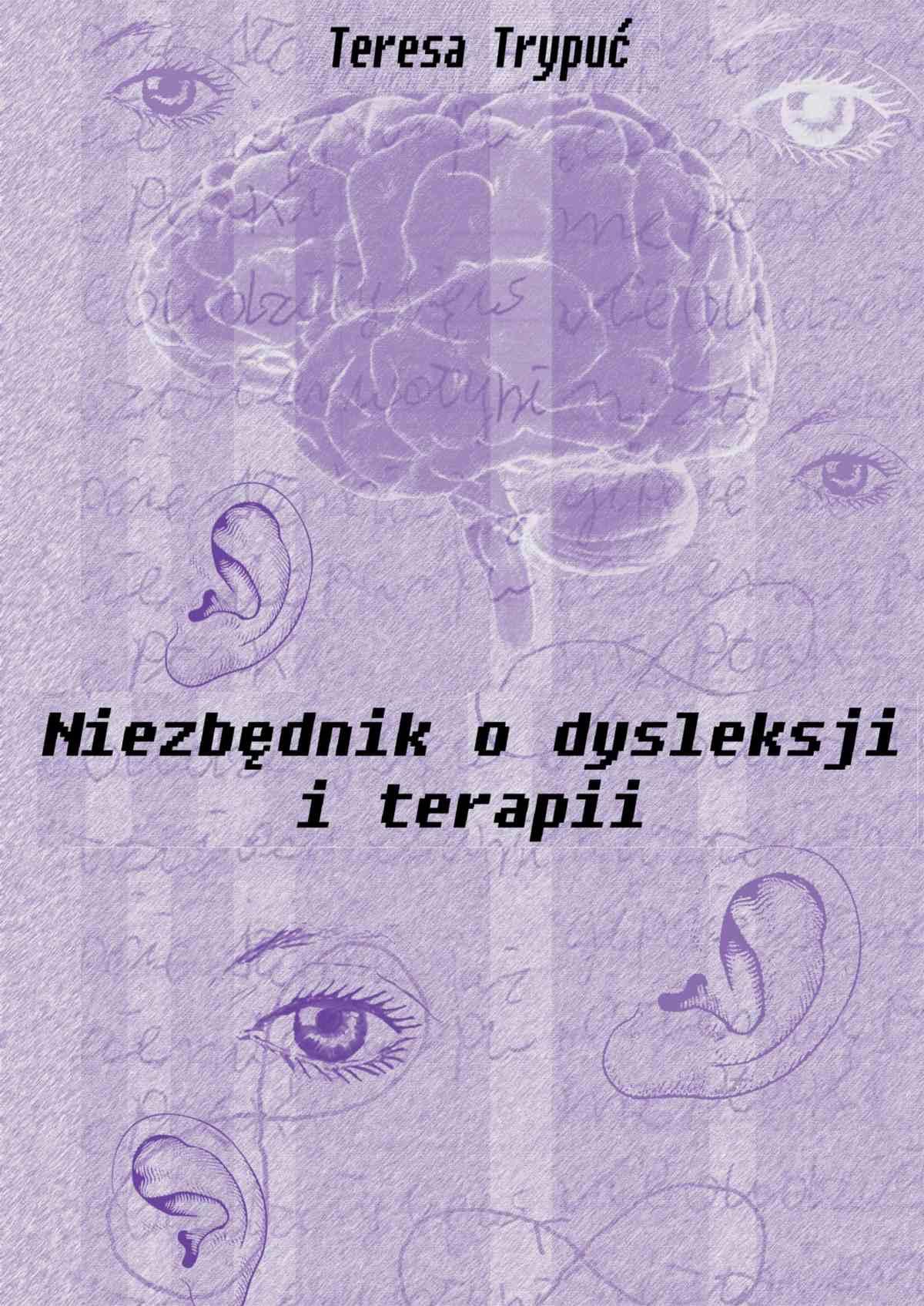 Niezbędnik o dysleksji i terapii - Ebook (Książka PDF) do pobrania w formacie PDF