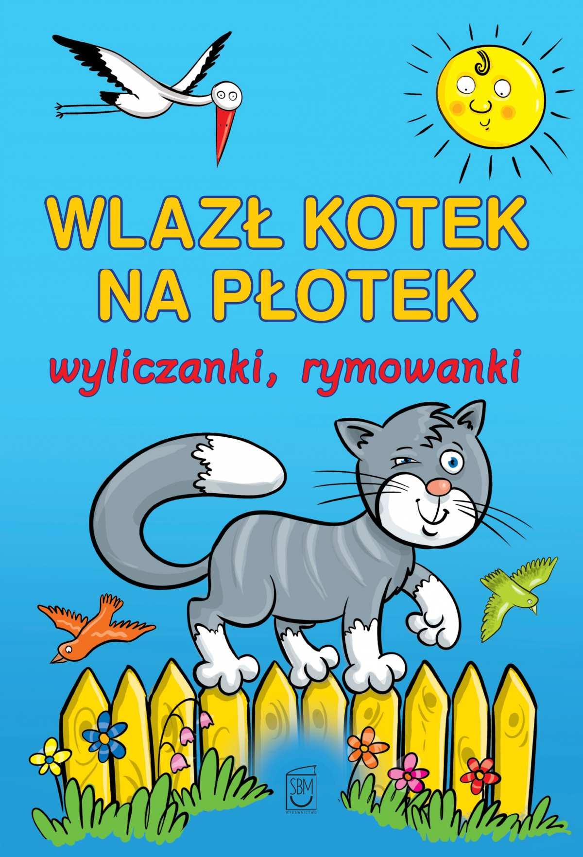 Wlazł kotek na płotek. Wyliczanki, rymowanki - Ebook (Książka EPUB) do pobrania w formacie EPUB