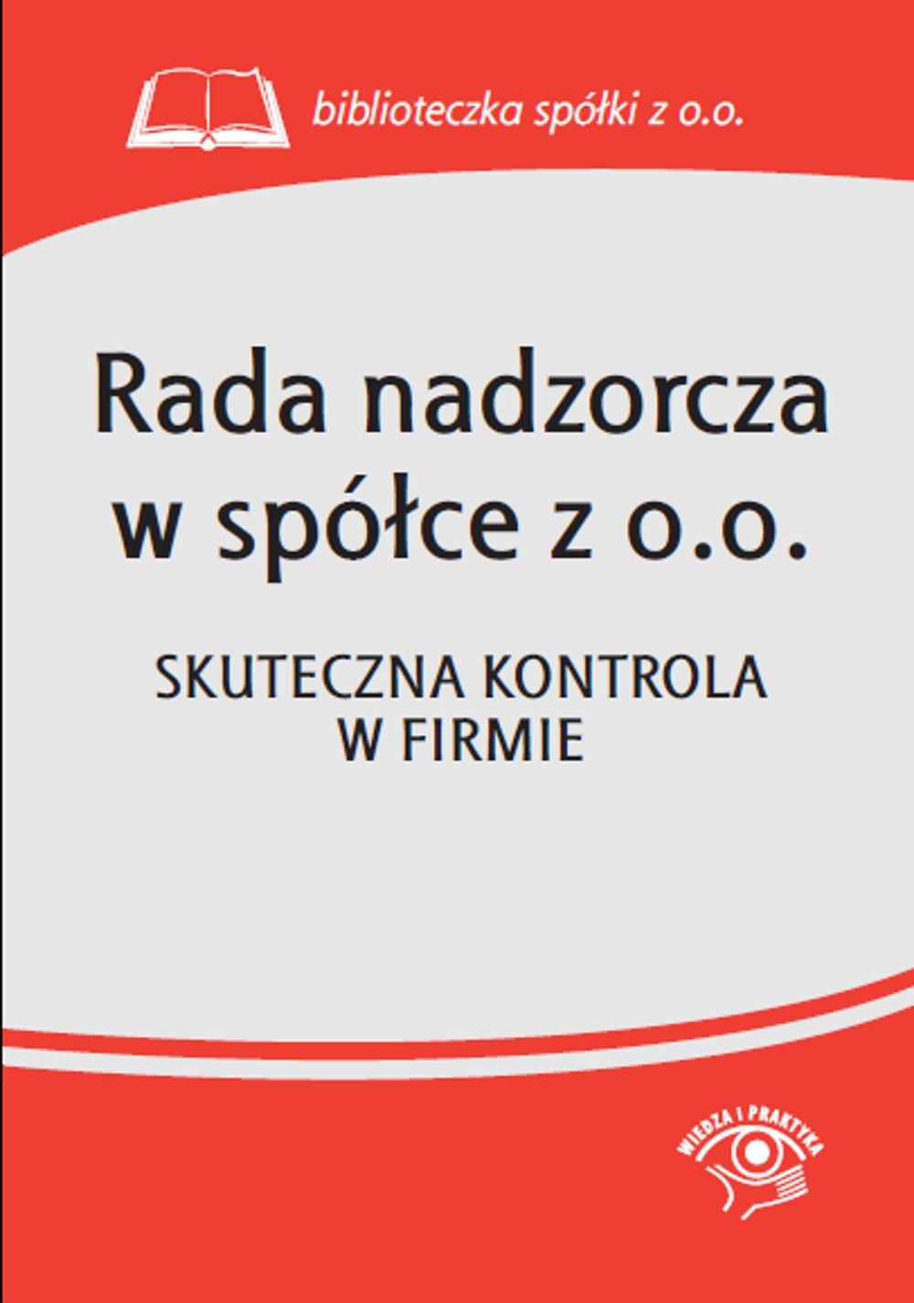 Rada nadzorcza w spółce z o.o. Skuteczna kontrola w firmie - Ebook (Książka PDF) do pobrania w formacie PDF