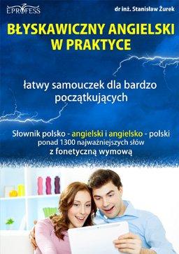 Błyskawiczny Angielski w Praktyce - Ebook (Książka PDF) do pobrania w formacie PDF