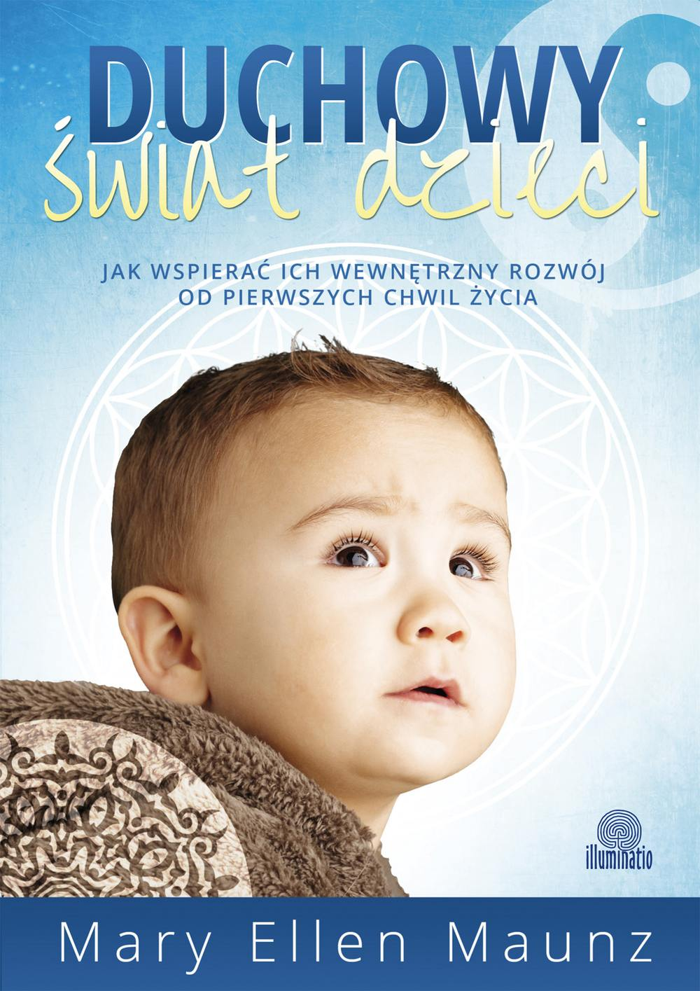 Duchowy świat dzieci. Jak wspierać ich wewnętrzny rozwój od pierwszych chwil życia - Ebook (Książka na Kindle) do pobrania w formacie MOBI