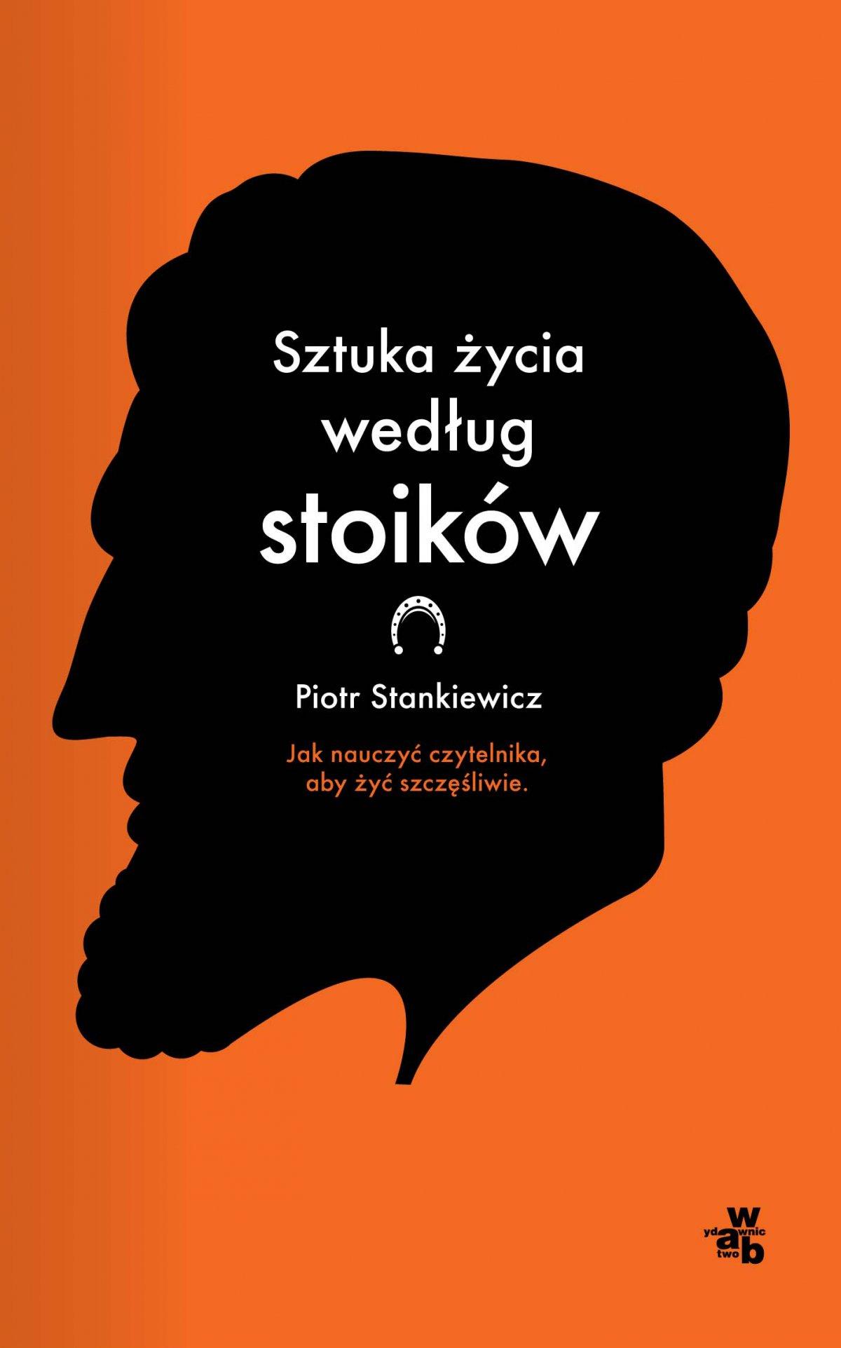 Sztuka życia według stoików - Piotr Stankiewicz