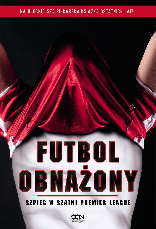 Futbol obnażony. Szpieg w szatni Premier League - Ebook (Książka EPUB) do pobrania w formacie EPUB
