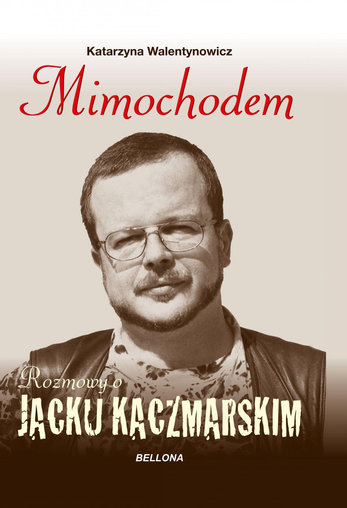 Mimochodem. Rozmowy o Jacku Kaczmarskim - Ebook (Książka EPUB) do pobrania w formacie EPUB
