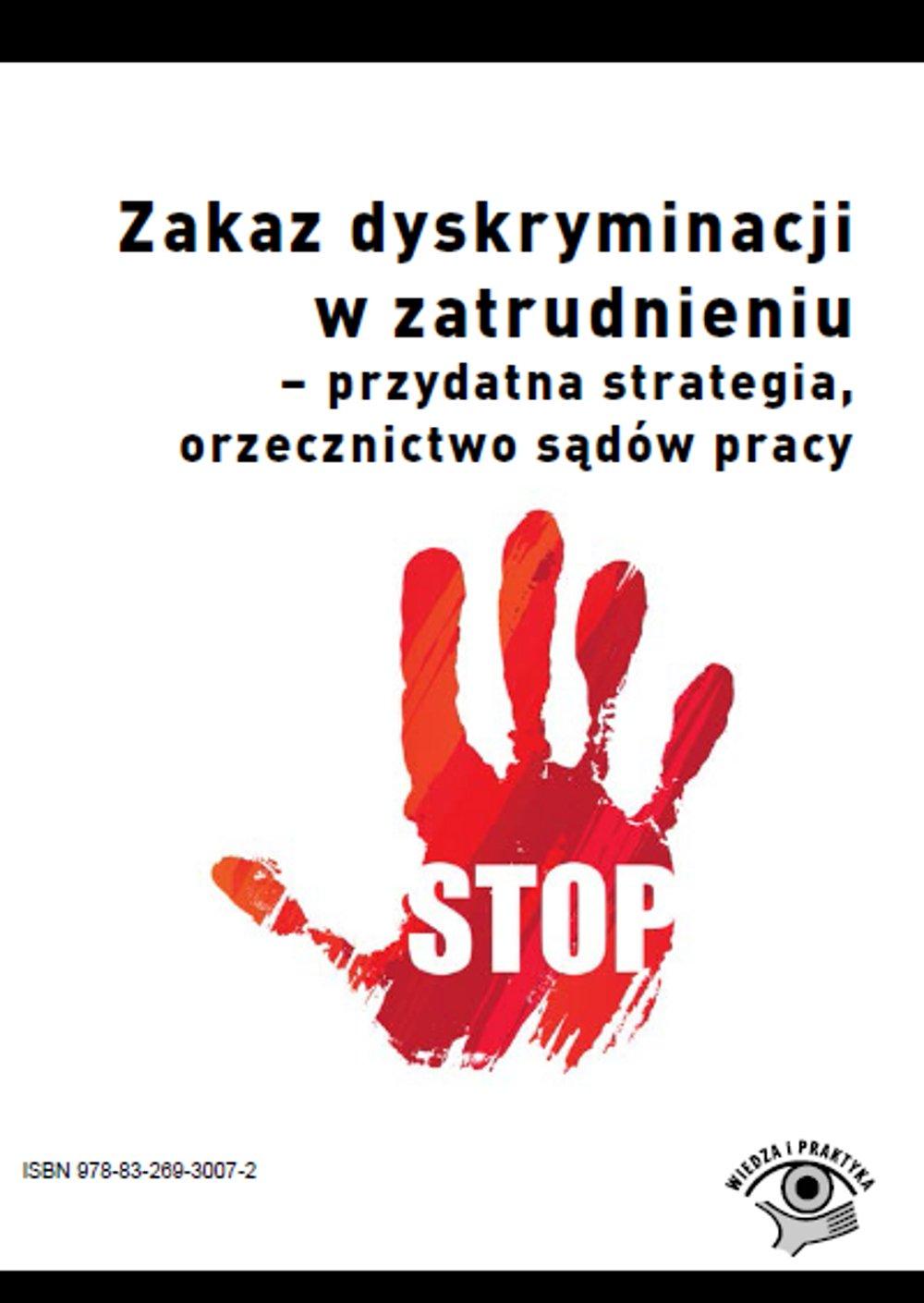 Zakaz dyskryminacji w zatrudnieniu - przydatna strategia, orzecznictwo sądów pracy - Ebook (Książka PDF) do pobrania w formacie PDF