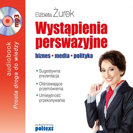 Wystąpienia perswazyjne. biznes, media, polityka - Audiobook (Książka audio MP3) do pobrania w całości w archiwum ZIP