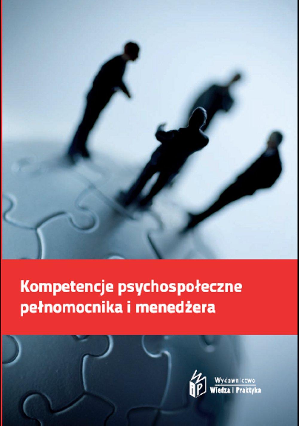 Kompetencje psychospołeczne pełnomocnika i menedżera - Ebook (Książka PDF) do pobrania w formacie PDF